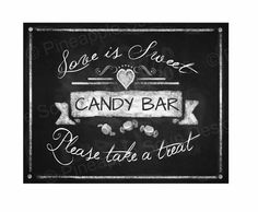Love is Sweet Chalkboard Candy Bar sign  5x7 8x10 by PSPrintables, $5.00
