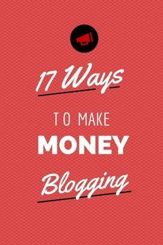 17 Ways To Make Money Blogging
