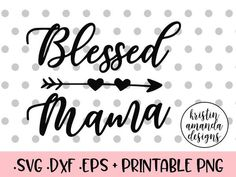 Blessed Mama Mother's Day SVG DXF EPS PNG Cut File • Cricut • Silhouette SVG DFX EPS and PNG Cut Files for Vinyl Cutting Machines such as Silhouette Cameo andCricut This listing is for a .SVG DXF EPS and PNG cutting file.  -This listing is for an Instant Download. The file will be emailed to you andbecome instantly ready for download once your payment has been confirmed. - Due to the nature of the digital fileno refunds will be given. However,I am more than happy to assist you with ...