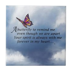 Shop Butterfly Memorial Poem Tile created by AlwaysInMyHeart. Personalize it with photos & text or purchase as is! Butterfly Poems, Butterfly Meaning, Butterfly Kisses, Butterfly Art, Grief Poems, Miss My Mom, Sympathy Quotes, Sympathy Gifts, Funeral Poems
