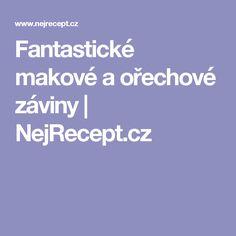 Fantastické makové a ořechové záviny | NejRecept.cz