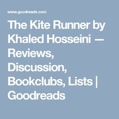 The Kite Runner by Khaled Hosseini — Reviews, Discussion, Bookclubs, Lists | Goodreads