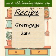 Greengage Jam Recipe - Allotment Garden Recipes