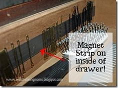 GENIOUS!!! put a magnet strip on the inside of the drawer to hold bobby pins.