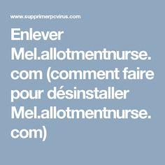 Enlever Mel.allotmentnurse.com (comment faire pour désinstaller Mel.allotmentnurse.com)