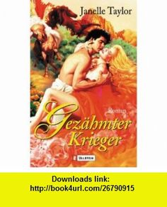 Gez�hmter Krieger. (9783548254340) Janelle Taylor , ISBN-10: 3548254349  , ISBN-13: 978-3548254340 ,  , tutorials , pdf , ebook , torrent , downloads , rapidshare , filesonic , hotfile , megaupload , fileserve