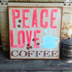 Peace Love Coffee  handmade sign with chestnut by WellHungDesigns