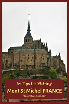 10 Tips for Visit to Mont St Michel in France - i Share European Travel Tips, Europe Travel Guide, Travel Guides, Paris Travel, France Travel, Globe Travel, Europe Destinations, France Attractions, Ukraine