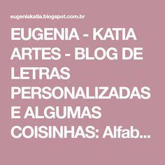 EUGENIA - KATIA ARTES - BLOG DE LETRAS PERSONALIZADAS E ALGUMAS COISINHAS: Alfabeto Moranguinho