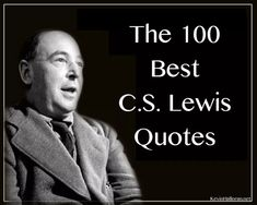 The 100 Best C.S. Lewis Quotes   Anchored in Christ
