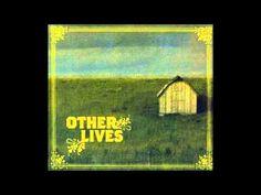 Other Lives (Full Album) - Other Lives - YouTube