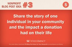 #Nonprofit Blog Post Idea No. 3: Share the story of one individual in your community and the impact a donation had on their life