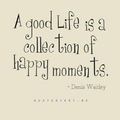 A good life is...