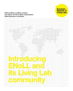 This booklet is intended as an introduction and overview of the living lab phenomena and the international living lab network (ENoLL or European Network of Living Labs). The content has been developed as a compilation of existing research material an. Innovation Lab, Design Thinking, Booklet, Challenges, Community, Education, Labs, Business, Reflection