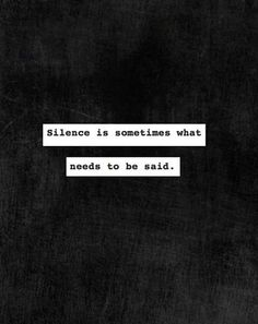 The silent treatment. Some people just won't EVER even understand words that have been said. It can take hours, days, weeks, months or even years to make a point. If they cannot GET WHAT YOU SAY.. Then they don't even deserve your effort to try to make them understand. Silence is the best thing for them.