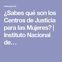 ¿Sabes qué son los Centros de Justicia para las Mujeres? | Instituto Nacional de…
