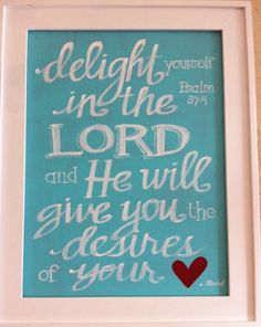 delight yourself in the Lord!