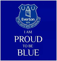 Proud to be blue Football Program, Football Cards, Football Players, I Hate Love, Liverpool Uk, Everton Fc, Little Boy Outfits, Club, Premier League