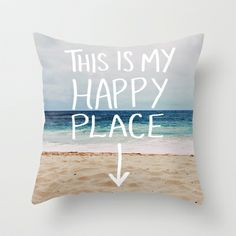 """My Happy Place (Beach) Throw Pillow, by Leah Flores - $20.00 to $35.00, Throw Pillow Cover made from 100% spun polyester poplin fabric, a stylish statement that will liven up any room. Individually cut and sewn by hand, the pillow cover measures 16"""" x 16"""" up to 20"""" x 20"""", features a double-sided print and is finished with a concealed zipper for ease of care. Can include pillow insert by choice."""