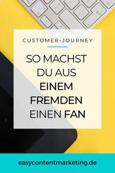 Die Customer-Journey beginnt dann, wenn ein Interessent zum ersten Mal auf dich, dein Unternehmen oder dein Produkt aufmerksam wird. Danach folgen noch einige weitere Phasen, bevor er bei dir kauft und schlussendlich zu einem richtigen Fan wird. Und aktiv für dich und dein Produkt Werbung macht. Wie du mit verschiedenen Marketing-Kampagnen einen Fremden zum Fan machst, verrate ich dir auf dem Blog. #onlinebusiness #selbstständig #wortkreation Inbound Marketing, Content Marketing, Social Media Marketing, Personal Branding, Aktiv, Online Business, Coaching, Journey, Layout