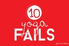 It's hard to fail at yoga, but when it happens, we have to laugh.