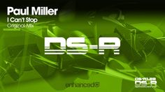 Paul Miller - I Can't Stop (Original Mix) [OUT NOW]