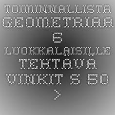 Toiminnallista geometriaa 6. luokkalaisille - tehtävä- vinkit s. 50 ->