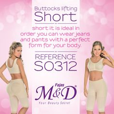 Look your jeans and pants with a perfect molded for your body, buy the buttocks lifting short.reference S0312 Fajas MYD secret's Beauty.