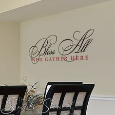Bless all who gather here. A vinyl wall quote decal is a beautiful way to bless all who come together in your home, church, office, etc. Great for welcoming holiday guests to your gatherings. Vinyl Wall Quotes, Vinyl Wall Art, Removable Vinyl Wall Decals, Wall Stickers, Vinyl Decals, Kitchen Wall Art, Kitchen Walls, Dining Room Walls, Letter Wall