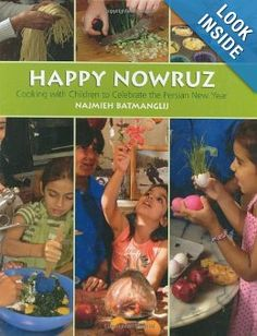Happy Nowruz: Cooking with Children to Celebrate the Persian New Year: Najmieh Batmanglij:
