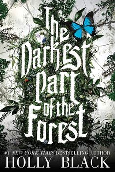 Book Review of The Darkest Part of the Forest by Holly Black. A young adult book with magic, fantasy, and fairies. LGBT character.
