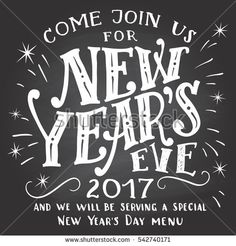 Happy New Year 2017, join us. Holiday hand-lettering chalkboard invitation. Hand-drawn typography on blackboard background with chalk. Holiday menu