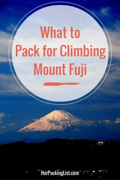 Fuji in Japan is not a mountain for beginners but it is rewarding. Here's the ultimate female packing list for climbing Mt. Fuji to help you prepare. Go To Japan, Visit Japan, Japan Trip, Mount Fuji Japan, Best Travel Backpack, Travel Packing, Japan Beach, Her Packing List, Japan Travel Guide