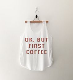 OK But First Coffee Tshirt womens girls teens grunge tumblr blogger hipster punk instagram gifts