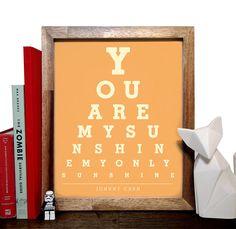 Johnny Cash, You Are My Sunshine My Only Sunshine, Eye Chart, 8 x 10 Giclee Art Print, Buy 3 Get 1 Free. $8.99, via Etsy.