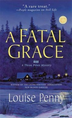 A Fatal Grace: A Chief Inspector Gamache Novel by Louise Penny - Welcome to winter in Three Pines, a picturesque village in Quebec. Not my favorite, but I love this town! Louise Penny Books, Used Books, Books To Read, Inspector Gamache Series, Best Mysteries, Cozy Mysteries, Best Novels, Thriller Books, Mystery Books