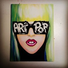 Artpop. Lady Gaga <3 Handmade by me. Canvas panel painted with acrylic colors. #fashion #fame #ladygaga  #artpop #art #grimnglam  #stars #monster #didi  #glamour #gaga #bornthisway #lady #painted  #handmade  #lovegaga #ladygagaartpop #ladygagaart #ladygagamonster