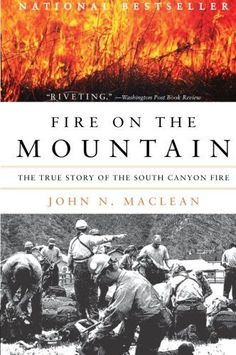 Fire on the Mountain: The True Story of the South Canyon Fire