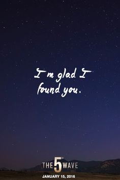 """I'm glad I found you."" - Cassie 