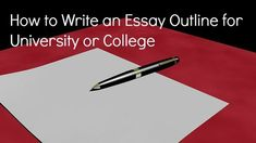 How to Write an Essay Outline for University or College