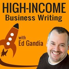 In this episode of The High-Income Business Writing podcast you'll hear from Joe Pulizzi about How Business Writers Can Profit From The Content Megatrend