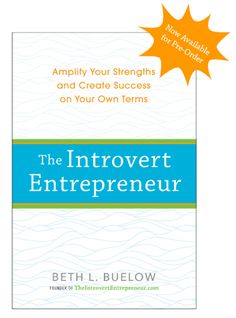 """Coming soon and available for pre-order! """"The Introvert Entrepreneur: Amplify Your Strengths and Create Success on Your Own Terms"""" by Beth L. Buelow   http://www.amazon.com/The-Introvert-Entrepreneur-Amplify-Strengths/dp/0399174834/ref=tmm_pap_title_0"""