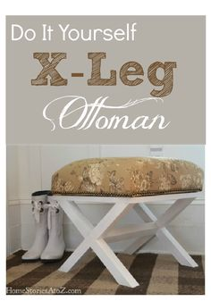 "@Beth Hunter created this chic & trendy #DIY ""X-leg"" ottoman. Must see tutorial! Do you think she would make me one?:) @homestoriesatoz"