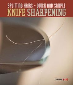 Knife Sharpening 101 - Survival Life | Preppers | Survival Gear | Blog