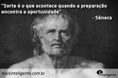 Sêneca #frases #frasesinteligentes #sorte #preparação Seneca Frases, Psych, Powerful Women, Self Esteem, Einstein, Knowledge, Lettering, Marketing, Humor