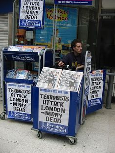 The headlines after the 2005 London bombings (also known as 7/7). I was in London on the same day.