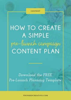 How to Create a Successful Pre-Launch Campaign Content Plan by Trunked Creative