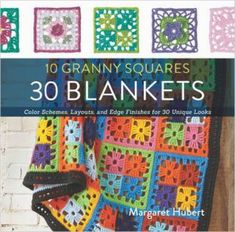 Choosing Color Layout for Granny Square Crochet Blankets: 10 Granny Squares, 30 Blankets #crochet book by Margaret Hubert