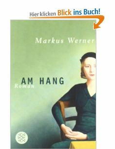 Am Hang: Roman: Amazon.de: Markus Werner: Bücher