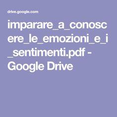 imparare_a_conoscere_le_emozioni_e_i_sentimenti.pdf - Google Drive